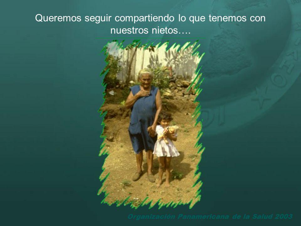 Queremos seguir compartiendo lo que tenemos con nuestros nietos….