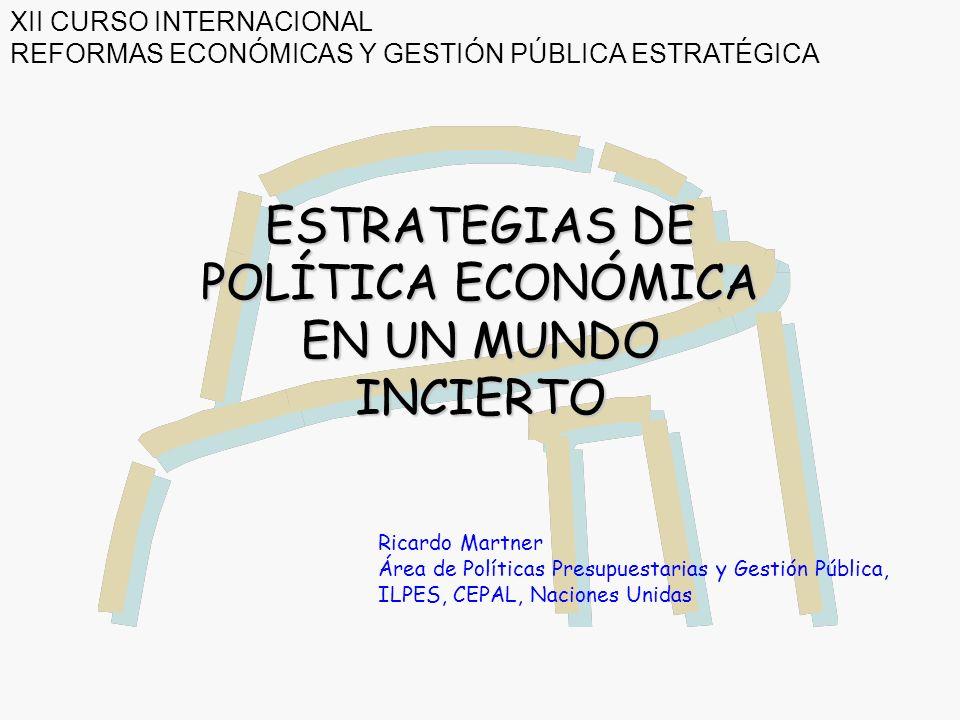ESTRATEGIAS DE POLÍTICA ECONÓMICA EN UN MUNDO INCIERTO