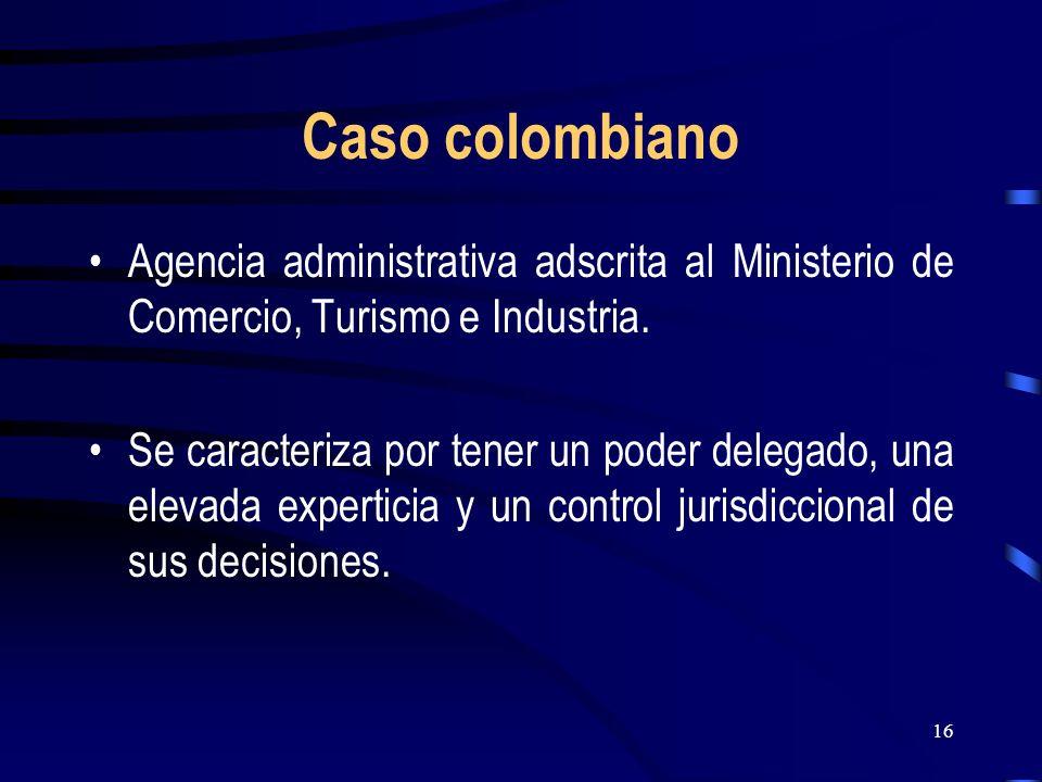 Caso colombiano Agencia administrativa adscrita al Ministerio de Comercio, Turismo e Industria.