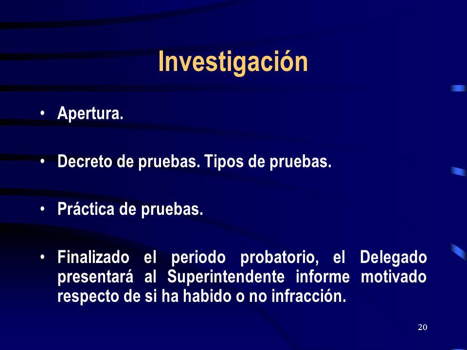 Investigación Apertura. Decreto de pruebas. Tipos de pruebas.