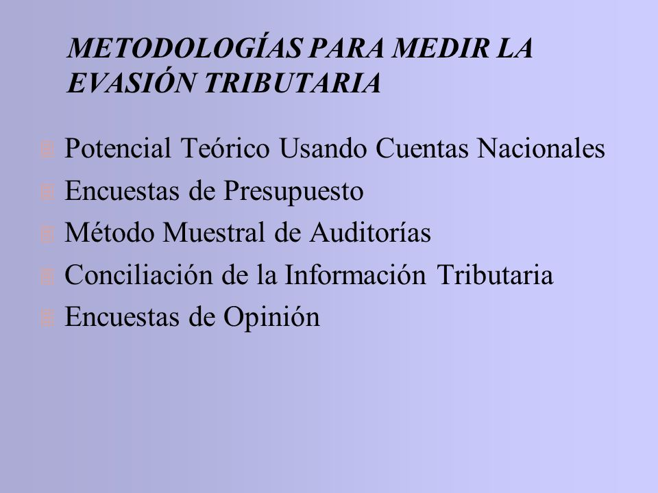 METODOLOGÍAS PARA MEDIR LA EVASIÓN TRIBUTARIA