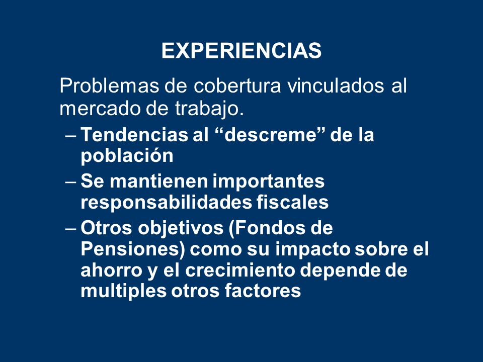 EXPERIENCIAS Problemas de cobertura vinculados al mercado de trabajo.