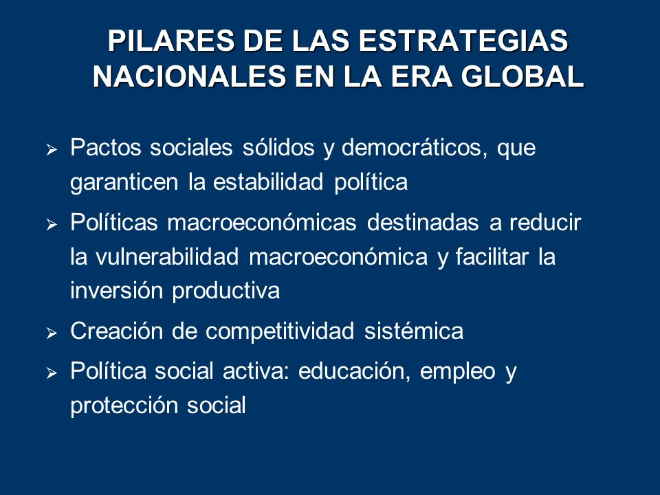 PILARES DE LAS ESTRATEGIAS NACIONALES EN LA ERA GLOBAL
