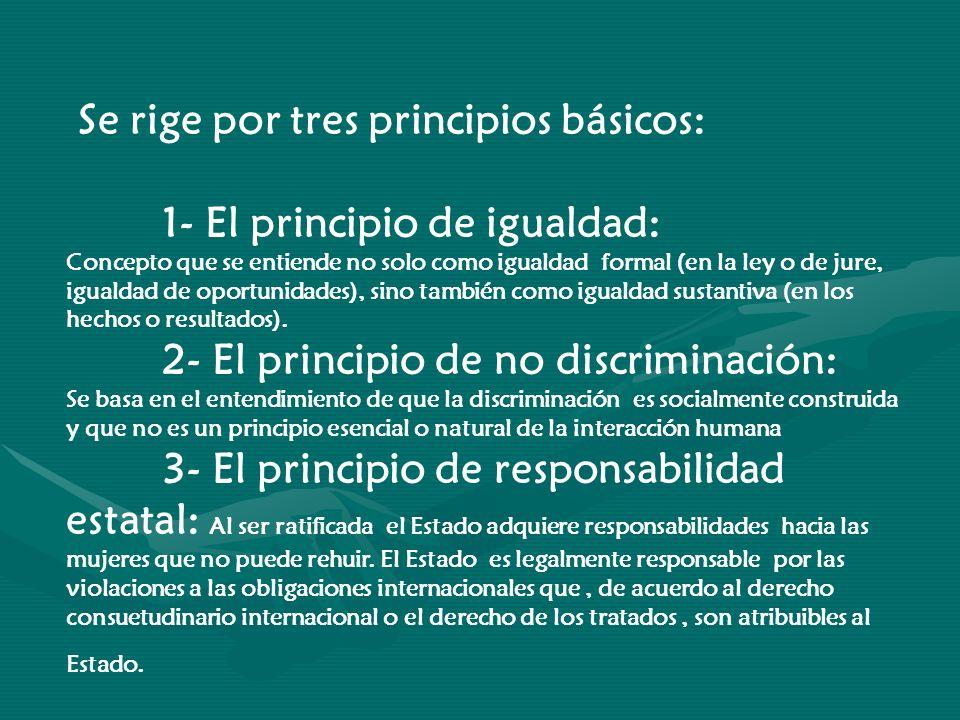 Se rige por tres principios básicos: 1- El principio de igualdad: