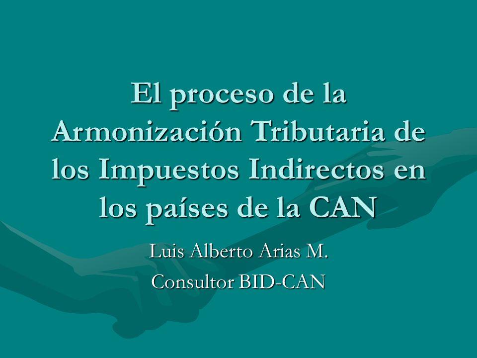 El proceso de la Armonización Tributaria de los Impuestos Indirectos en los países de la CAN