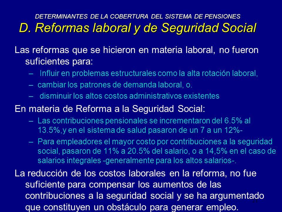 En materia de Reforma a la Seguridad Social: