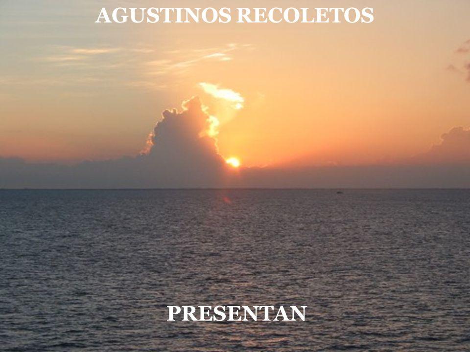 AGUSTINOS RECOLETOS PRESENTAN