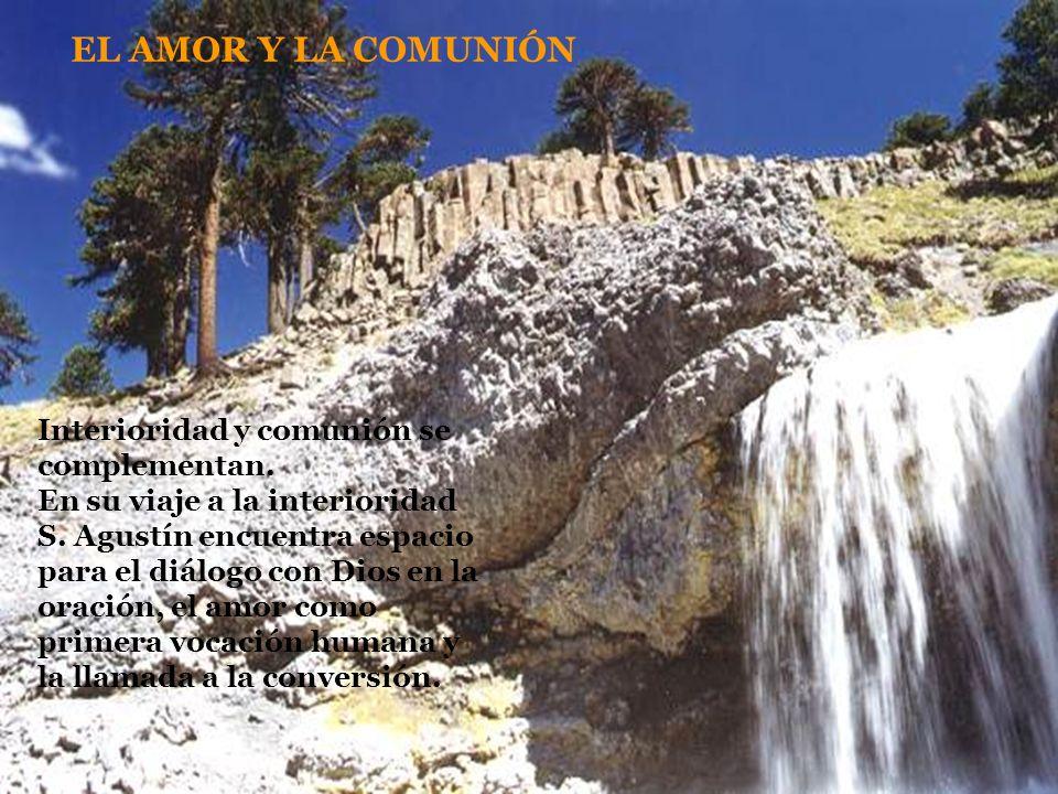 EL AMOR Y LA COMUNIÓN Interioridad y comunión se complementan.