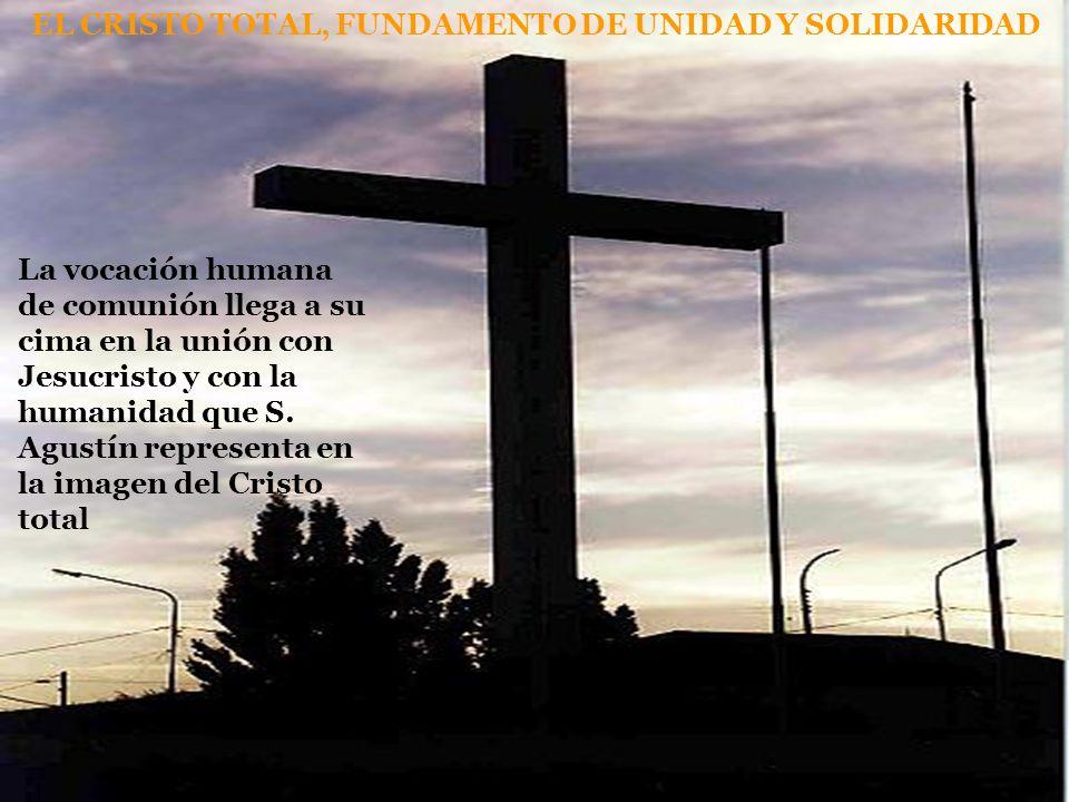 EL CRISTO TOTAL, FUNDAMENTO DE UNIDAD Y SOLIDARIDAD
