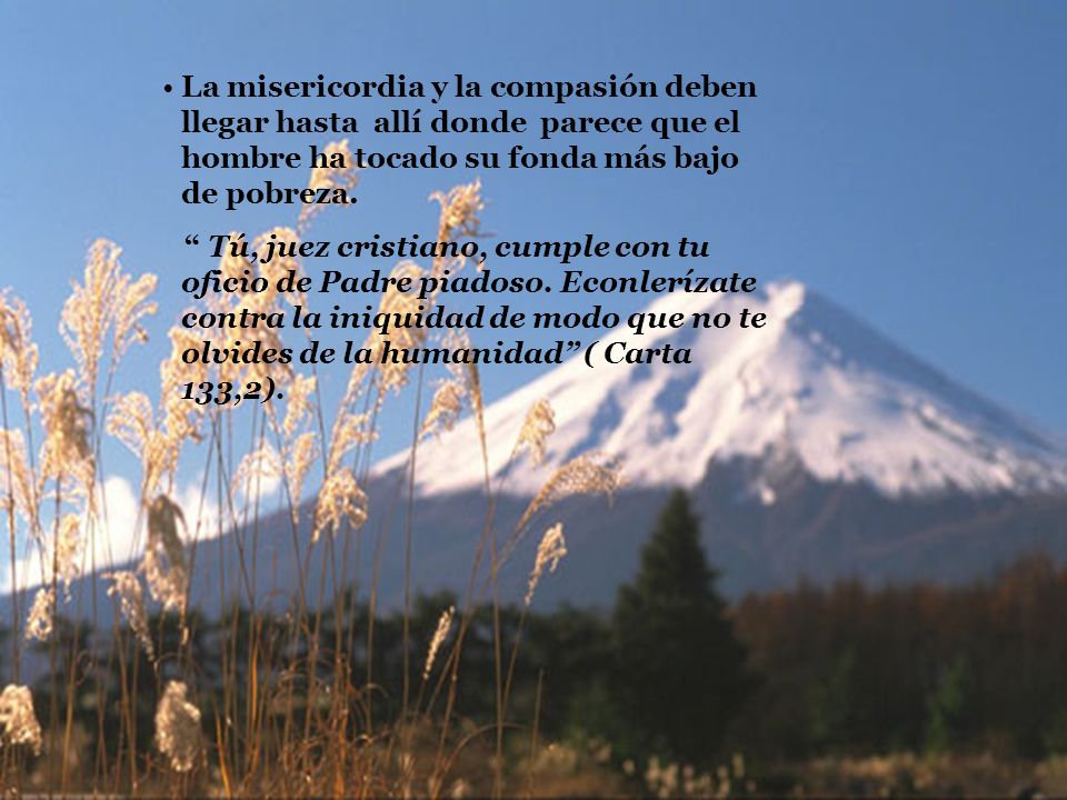 La misericordia y la compasión deben llegar hasta allí donde parece que el hombre ha tocado su fonda más bajo de pobreza.