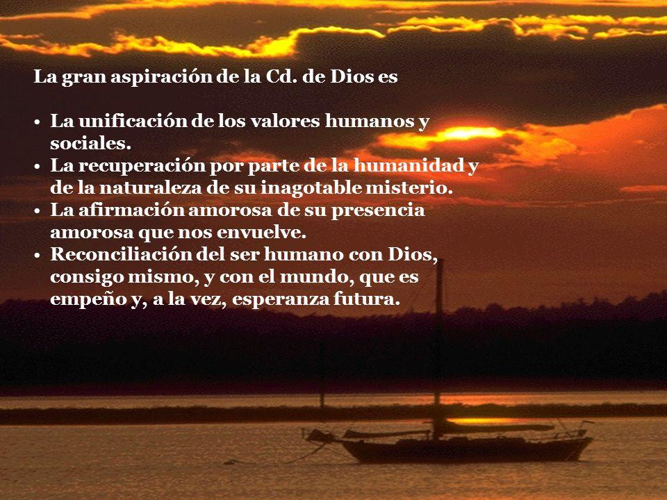 La gran aspiración de la Cd. de Dios es