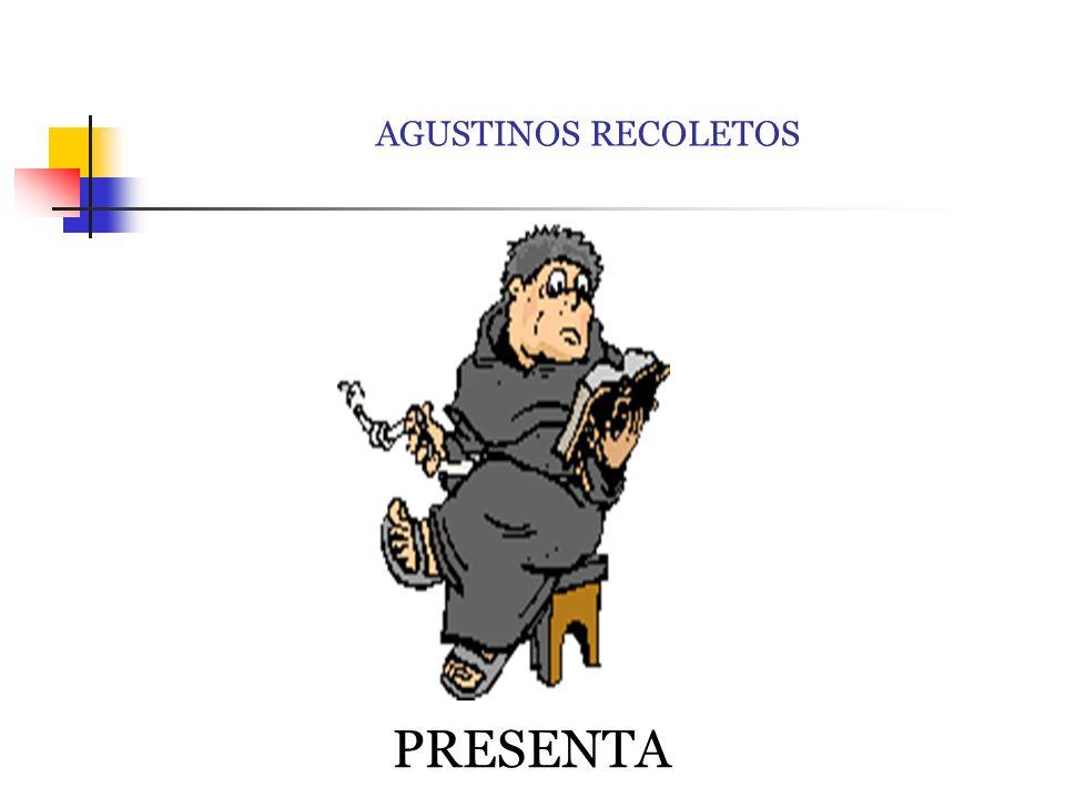 AGUSTINOS RECOLETOS PRESENTA