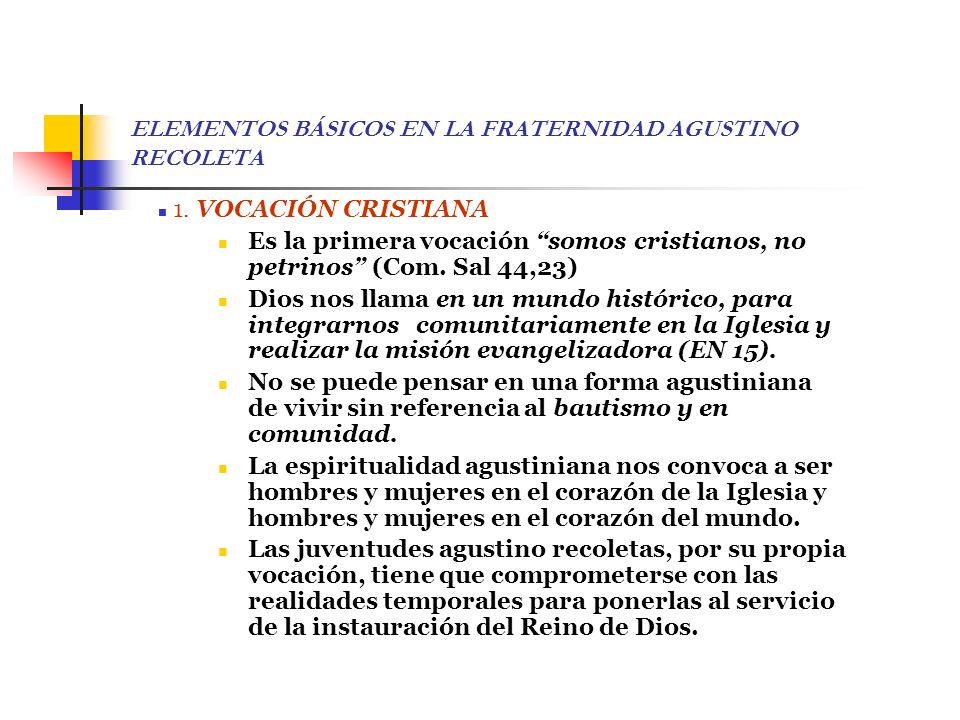 ELEMENTOS BÁSICOS EN LA FRATERNIDAD AGUSTINO RECOLETA