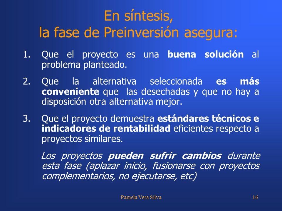 En síntesis, la fase de Preinversión asegura: