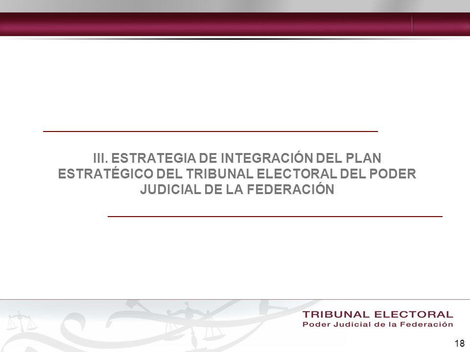 III. ESTRATEGIA DE INTEGRACIÓN DEL PLAN ESTRATÉGICO DEL TRIBUNAL ELECTORAL DEL PODER JUDICIAL DE LA FEDERACIÓN