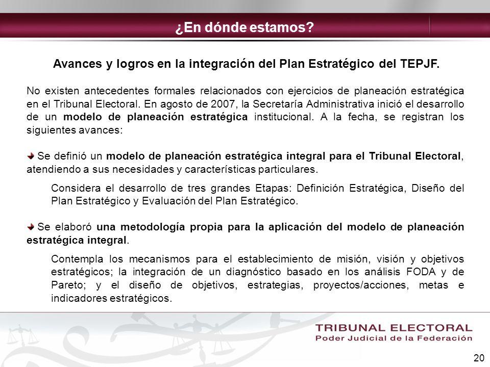 Avances y logros en la integración del Plan Estratégico del TEPJF.