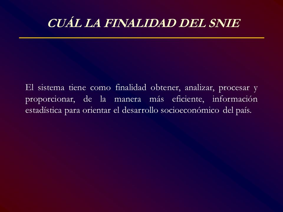 CUÁL LA FINALIDAD DEL SNIE