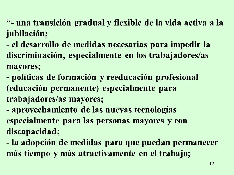- una transición gradual y flexible de la vida activa a la jubilación;