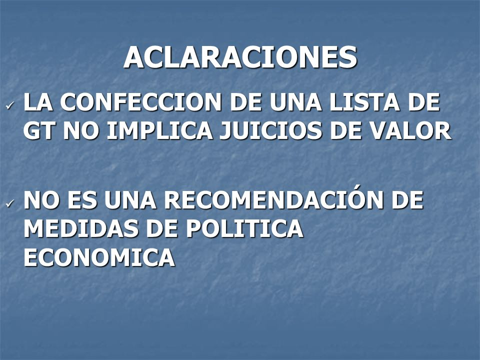ACLARACIONES LA CONFECCION DE UNA LISTA DE GT NO IMPLICA JUICIOS DE VALOR.