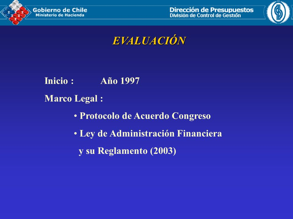 EVALUACIÓN Inicio : Año 1997 Marco Legal :