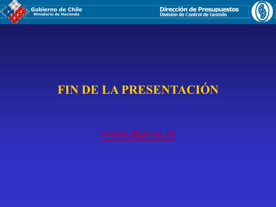 FIN DE LA PRESENTACIÓN www.dipres.cl