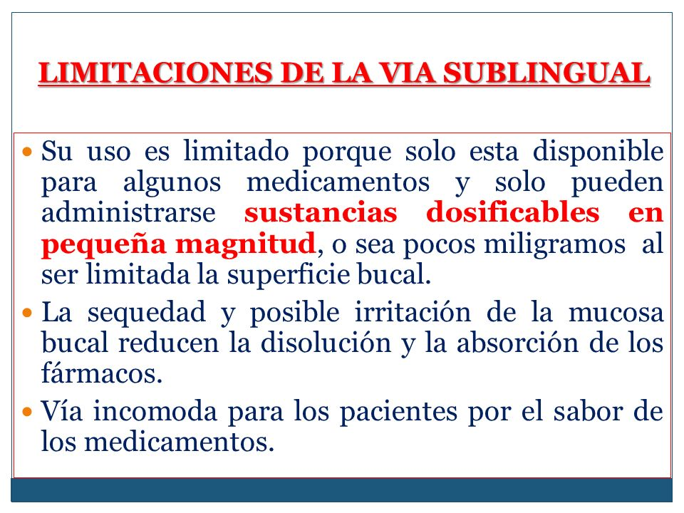 LIMITACIONES DE LA VIA SUBLINGUAL
