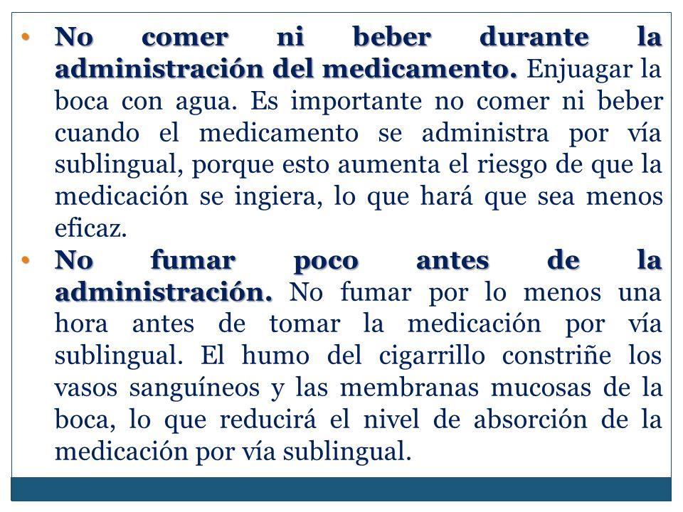 No comer ni beber durante la administración del medicamento