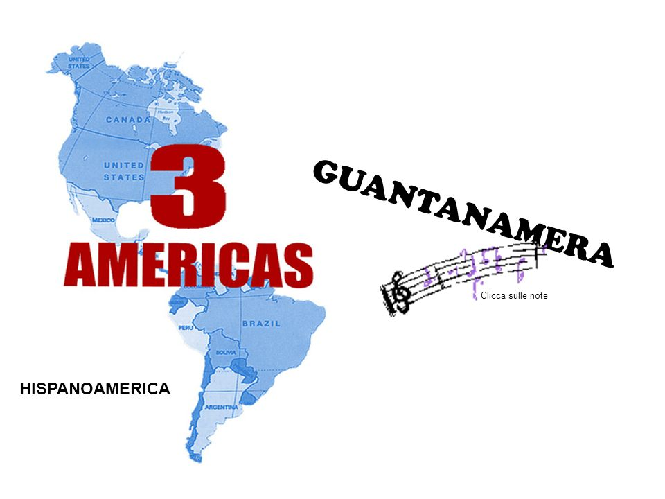 GUANTANAMERA Clicca sulle note HISPANOAMERICA