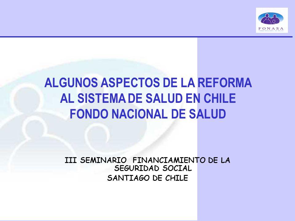 ALGUNOS ASPECTOS DE LA REFORMA AL SISTEMA DE SALUD EN CHILE
