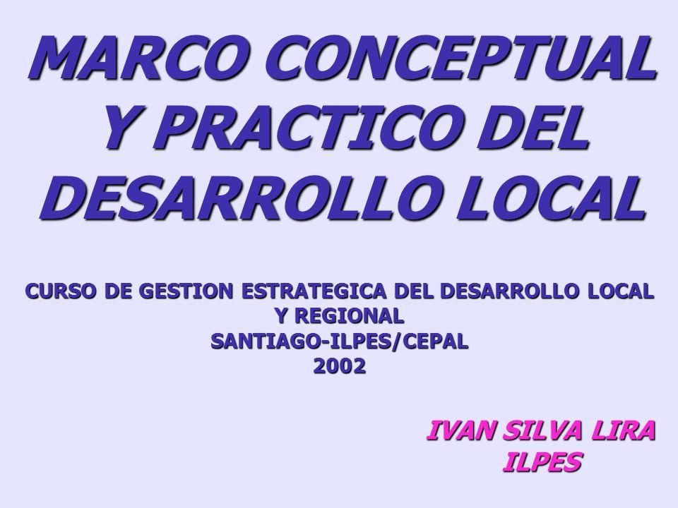 MARCO CONCEPTUAL Y PRACTICO DEL DESARROLLO LOCAL