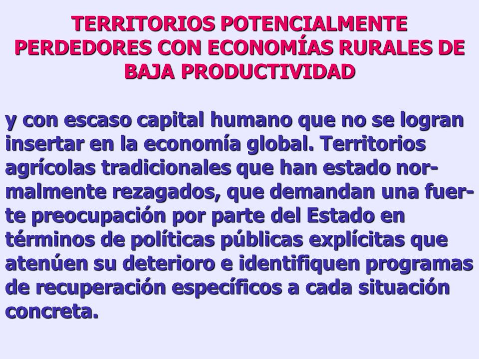 TERRITORIOS POTENCIALMENTE PERDEDORES CON ECONOMÍAS RURALES DE BAJA PRODUCTIVIDAD