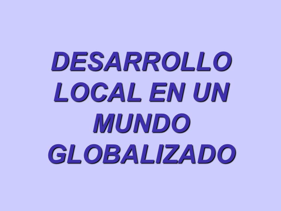 DESARROLLO LOCAL EN UN MUNDO GLOBALIZADO