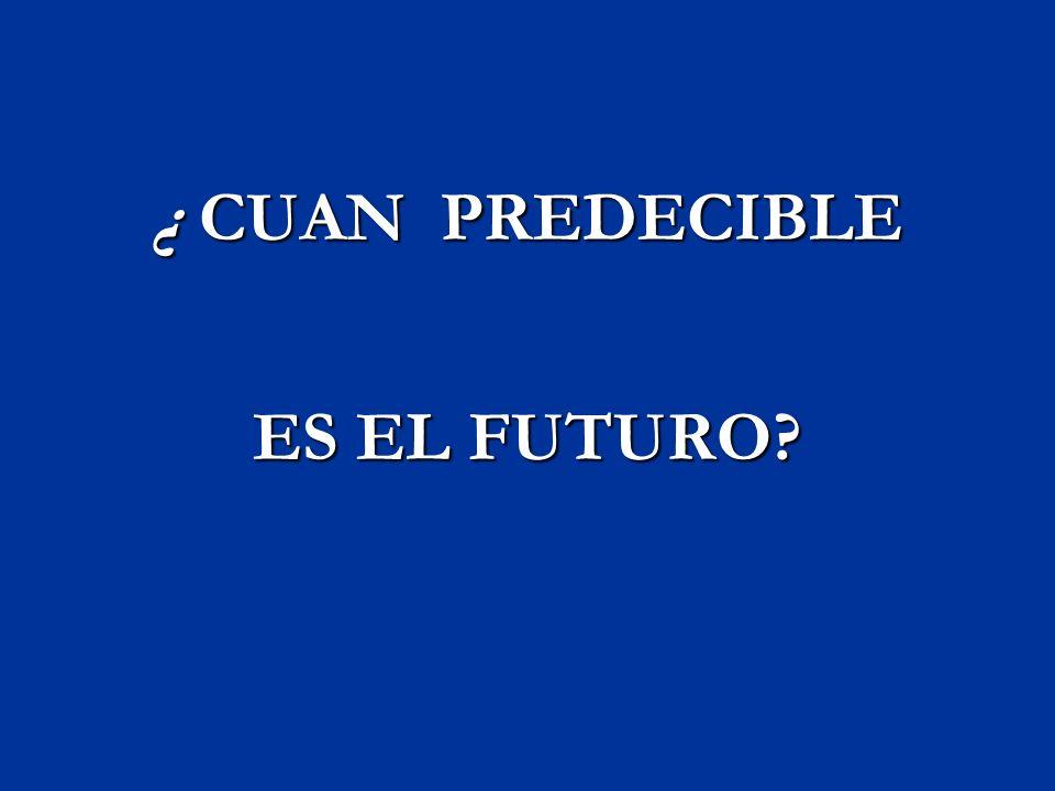 ¿ CUAN PREDECIBLE ES EL FUTURO