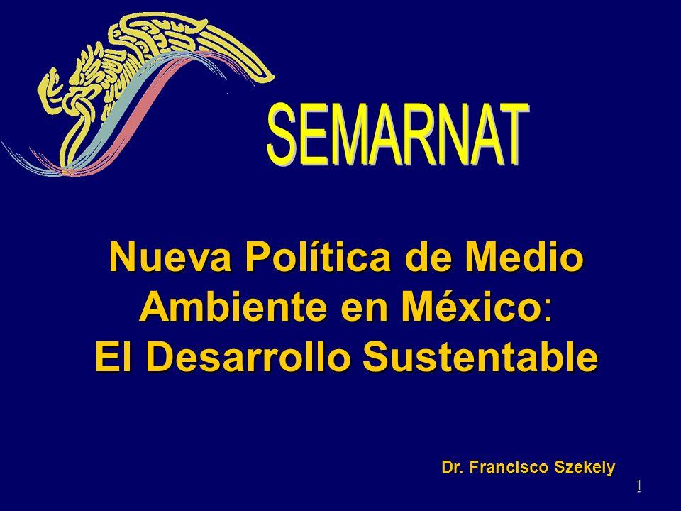 Nueva Política de Medio Ambiente en México: El Desarrollo Sustentable