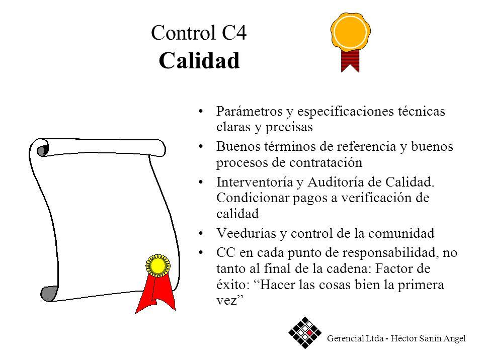 Control C4 Calidad Parámetros y especificaciones técnicas claras y precisas. Buenos términos de referencia y buenos procesos de contratación.