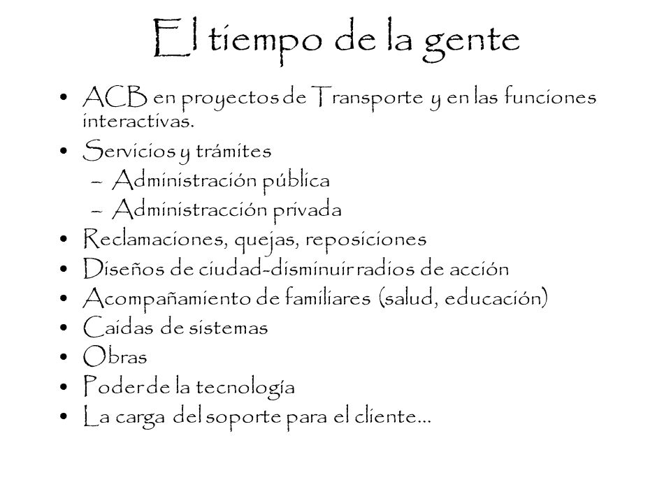 El tiempo de la gente ACB en proyectos de Transporte y en las funciones interactivas. Servicios y trámites.