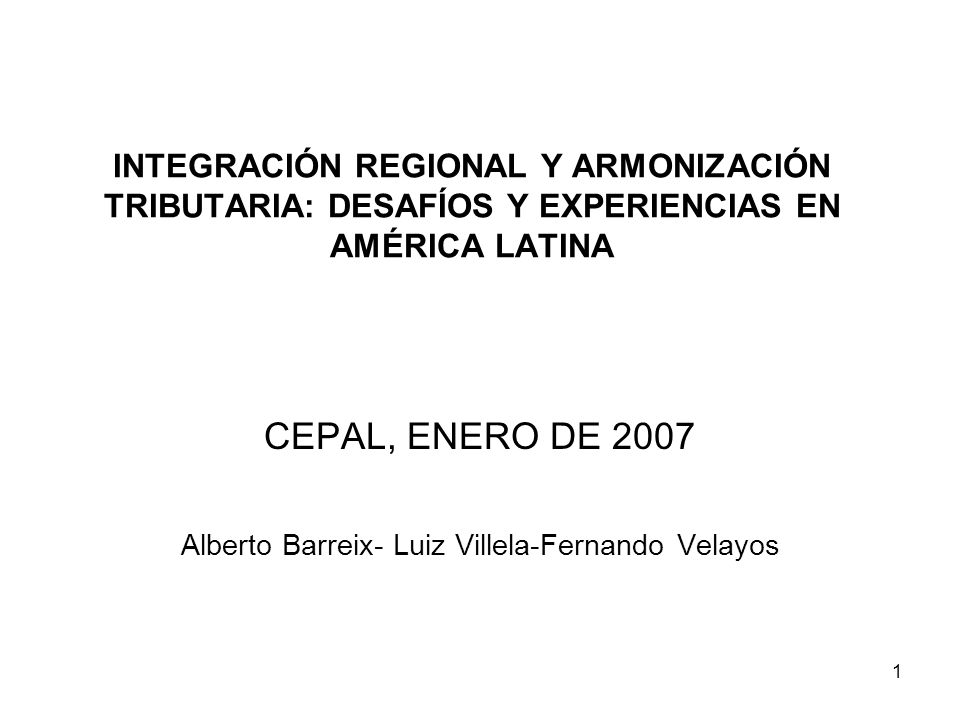 CEPAL, ENERO DE 2007 Alberto Barreix- Luiz Villela-Fernando Velayos