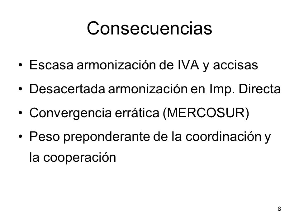 Consecuencias Escasa armonización de IVA y accisas