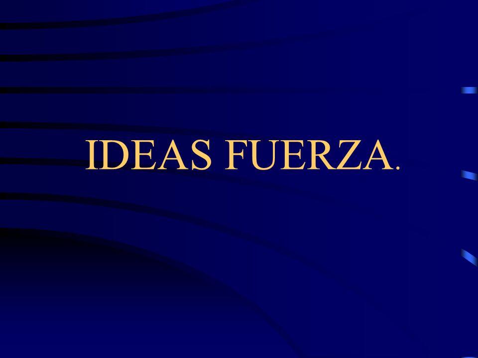 IDEAS FUERZA.