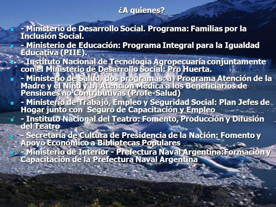 ¿A quienes - Ministerio de Desarrollo Social. Programa: Familias por la Inclusión Social.