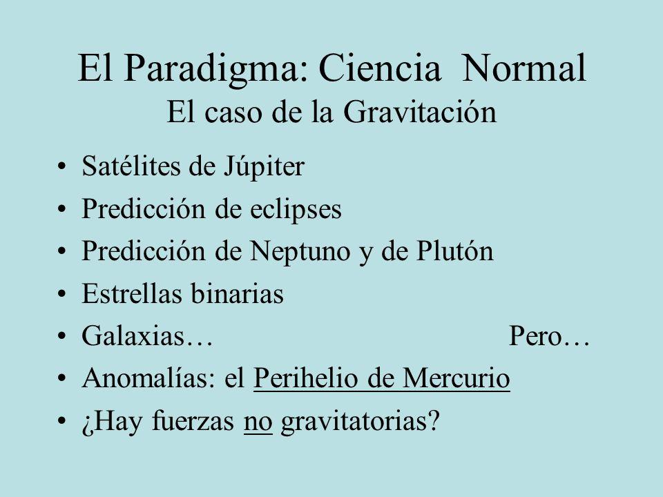 El Paradigma: Ciencia Normal El caso de la Gravitación