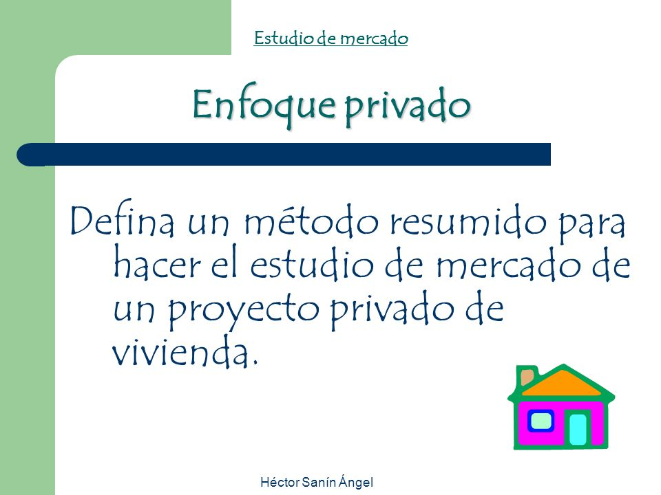 Estudio de mercado Enfoque privado