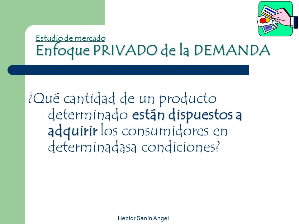 Estudio de mercado Enfoque PRIVADO de la DEMANDA