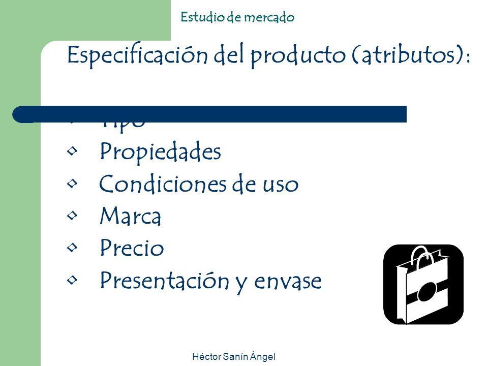 Especificación del producto (atributos): Tipo Propiedades