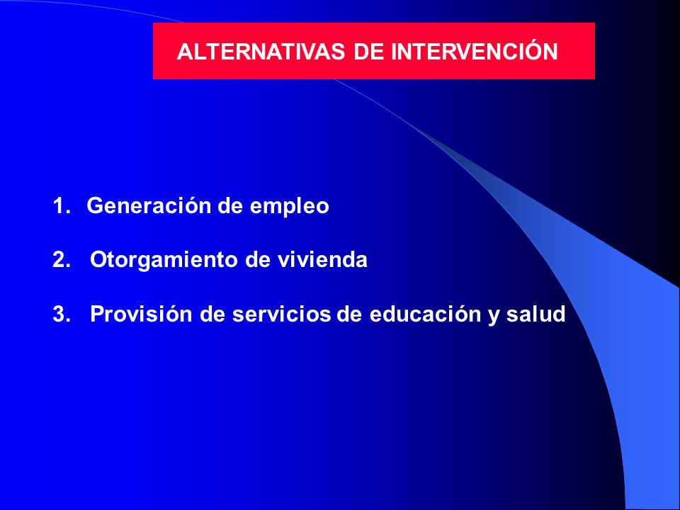 ALTERNATIVAS DE INTERVENCIÓN
