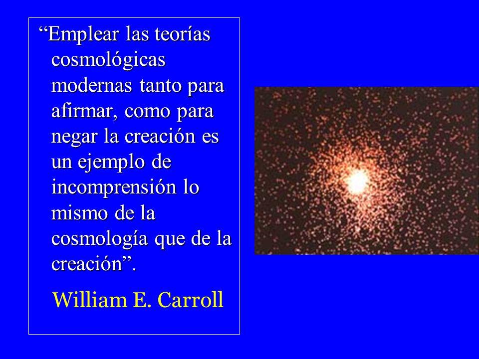 Emplear las teorías cosmológicas modernas tanto para afirmar, como para negar la creación es un ejemplo de incomprensión lo mismo de la cosmología que de la creación .