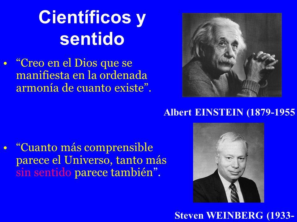 Científicos y sentido Creo en el Dios que se manifiesta en la ordenada armonía de cuanto existe .
