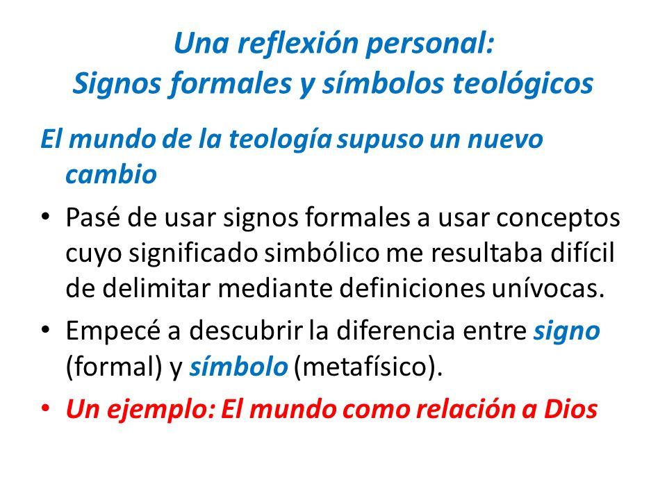 Una reflexión personal: Signos formales y símbolos teológicos