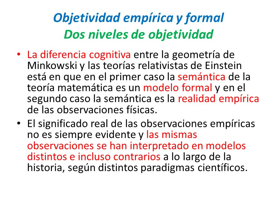 Objetividad empírica y formal Dos niveles de objetividad