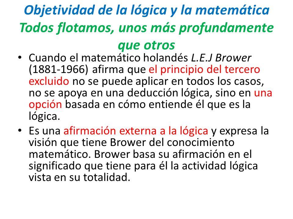 Objetividad de la lógica y la matemática Todos flotamos, unos más profundamente que otros